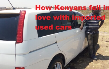 How Kenyans fell in love with imported used cars @KenyanTraffic