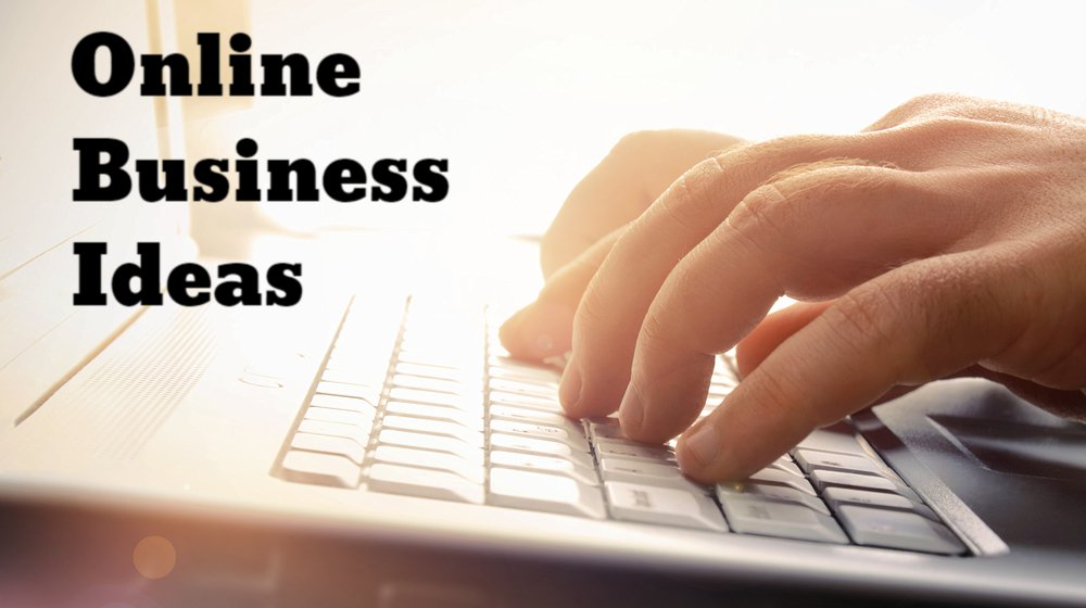 Online Business ideas that you can start with almost nothing
