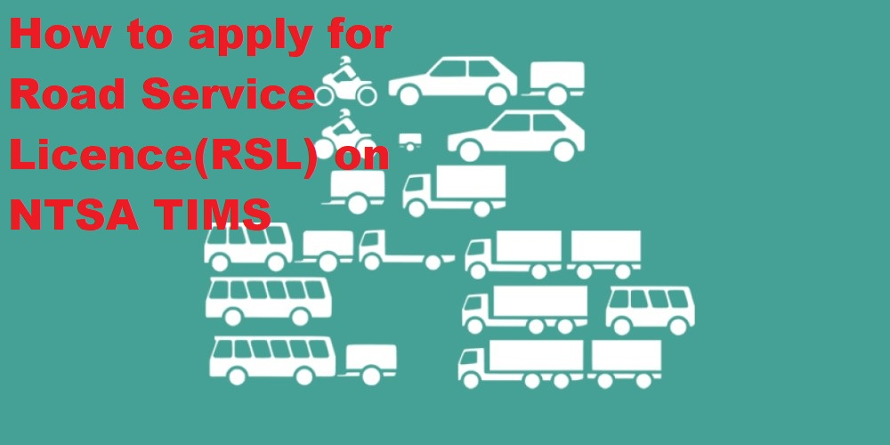 How to apply for Road Service Licence(RSL) on NTSA TIMS online @KenyanTraffic